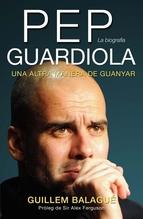 PEP GUARDIOLA. La biografia
