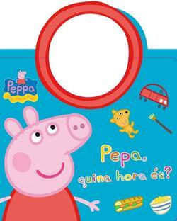 Pepa, quina hora és?