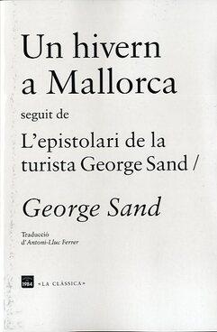 Un hivern a Mallorca seguit de L'epistolari de la turista George Sand