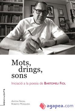 Mots, drings, sons. Iniciació a la poesia de Bartomeu Fiol