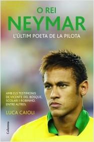 O rei Neymar . L'últim poeta de la pilota