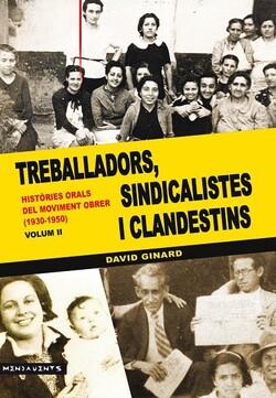 Treballadors, sindicalistes i clandestins Volum II