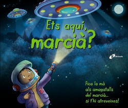 Ets aquí, marcià?