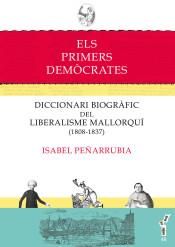 ELS PRIMERS DEMÒCRATES. Diccionari biogràfic del liberalisme mallorquí (1808-1837)