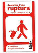 Anatomia d'una ruptura. Espanya, Catalunya, 1975-2014