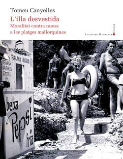 L'illa desvestida. Moralitat contra nuesa a les platges mallorquines