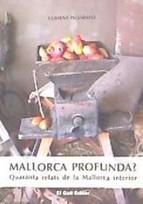 Mallorca profunda? Quaranta relats de la Mallorca interior