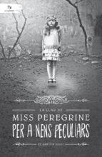 La llar de Miss Peregrine per a nens peculiars