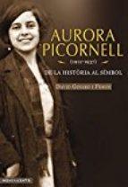 Aurora Picornell (1912-1937) De la història al símbol