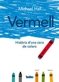 VERMELL. Història d'una cera de colors