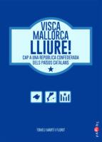 VISCA MALLORCA LLIURE!