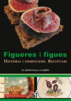 FIGUERES I FIGUES. Història i simbolisme. Receptari