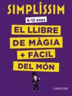 SIMPLÍSSIM: El llibre de màgia més fàcil del món