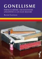GONELLISME. Particularisme i secessionisme lingüístics a les Illes Balears
