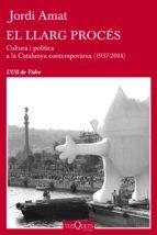 El llarg procés: Cultura i política a la Catalunya contemporània (1937-2014)