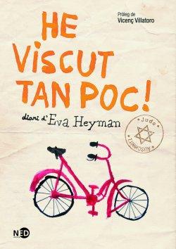 He viscut tan poc! Diari d'Eva Heyman