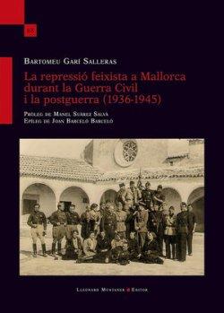 La repressió feixista a Malorca durant a Guerra Civil i la postguerra (1936-1945)