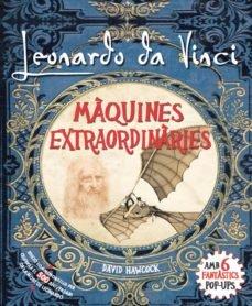 Leonardo da Vinci. Màquines extraordinàries
