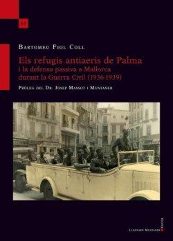 Els refugis antiaeris a Palma i la defensa passiva a Mallorca durant la Guerra Civil (1936-1939)
