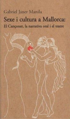 Sexe i cultura a Mallorca: El Cançoner, la narrativa oral i el teatre