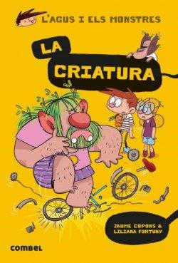 La criatura (L'Agus i els monstres, 18)