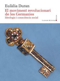El moviment revolucionari de les Germanies. Ideologia i consciència social