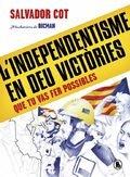 L'independentisme en deu victòries que tu vas fer possibles