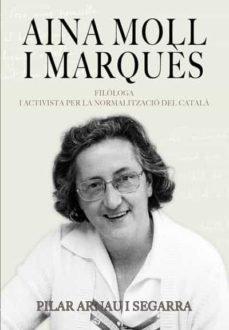 Aina Moll i Marquès: Filòloga i activista per la normalització del català