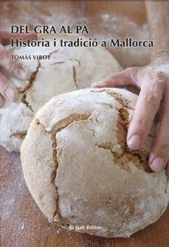 DEL GRA AL PA. Història i tradició a Mallorca