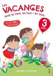 Les VACANCES amb la Lara, en LLuc i en Lluís (3 anys)