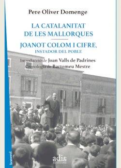 LA CATALANITAT DE LES MALLORQUES - JOANOT COLOM I CIFRE, INSTADOR DEL POBLE