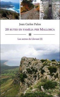 20 rutes en família per Mallorca. LES SERRES DE LLEVANT (II)