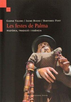 LES FESTES DE PALMA. Història, tradició i vigència