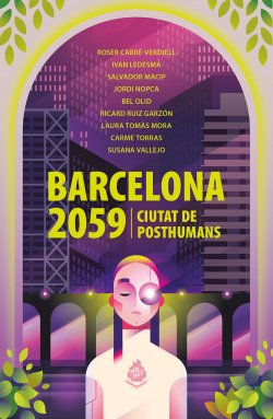 Barcelona 2059. Ciutat de posthumans