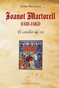 Joanot Martorell (1410-1465). El cavaller del rei