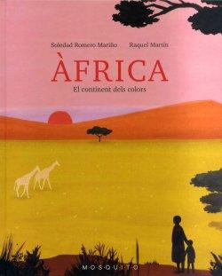 ÀFRICA. El continent dels colors