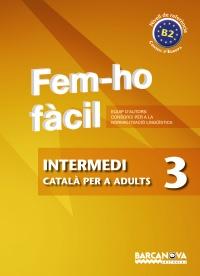 Fem-ho fàcil Intermedi 3 Català per a adults