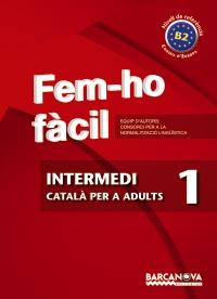 Fem-ho fàcil Intermedi 1 Català per a adults