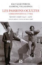 Les passions ocultes. Correspondència i vida. Epistolari Complet (1957-1976)