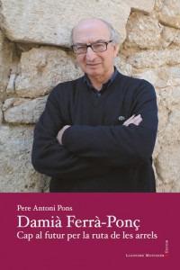 Damià Ferrà-Ponç. Cap al futur per la ruta de les arrels