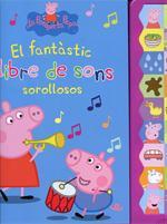 El fantàstic llibre de sons sorollosos (La porqueta Pepa)