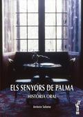 Els senyors de Palma. Història oral