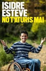 No t'aturis mai