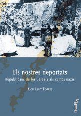 Els nostres deportats. Republicans de les Balears als camps nazis